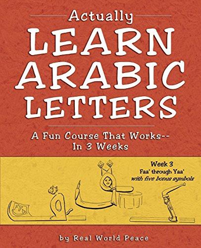 9781886275041: Actually Learn Arabic Letters Week 3: Faa' through Yaa'