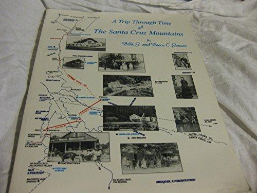 9781886278073: A trip through time and the Santa Cruz Mountains