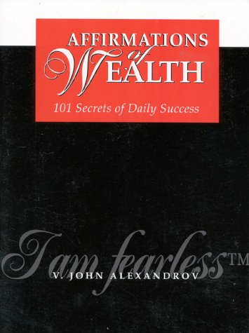 9781886284005: Affirmations of Wealth: 101 Secrets of Daily Success
