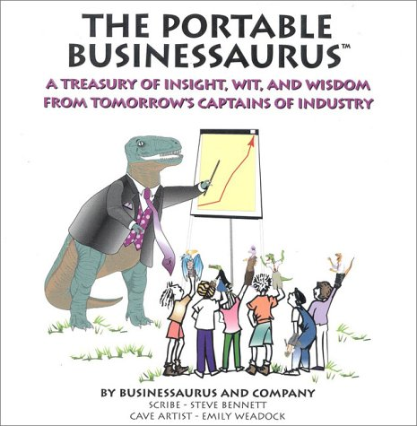 9781886284296: The Portable Businessaurus: Little Kid's Solutions to Big Business Problems
