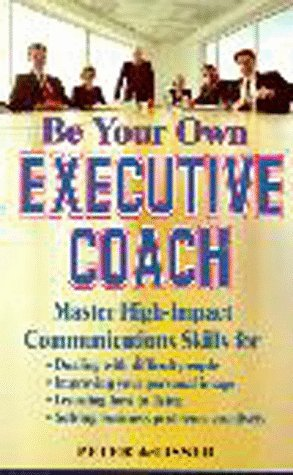 Be Your Own Executive Coach: Master High-Impact: Peter Delisser