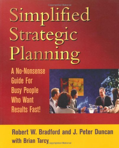 9781886284463: Simplified Strategic Planning: The No-Nonsense Guide for Busy People Who Want Results Fast