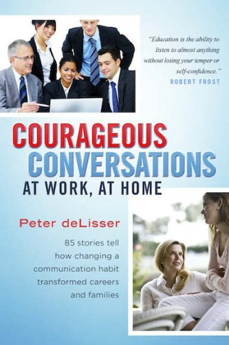 Courageous Conversations at Work, at Home: Peter deLisser
