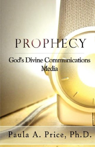 Prophecy: God's Divine Communications Media (1886288038) by Price, Paula A.
