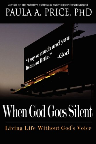 When God Goes Silent: Living Life Without God's Voice (1886288399) by Price, Paula A