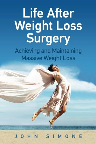 9781886289000: Life After Weight Loss Surgery: Achieving and Maintaining Massive Weight Loss