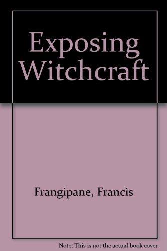Exposing Witchcraft: Frangipane, Francis
