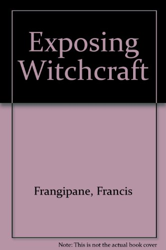 Exposing Witchcraft: Frangipane, Francis