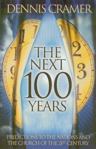 The Next 100 Years (1886296316) by Dennis Cramer