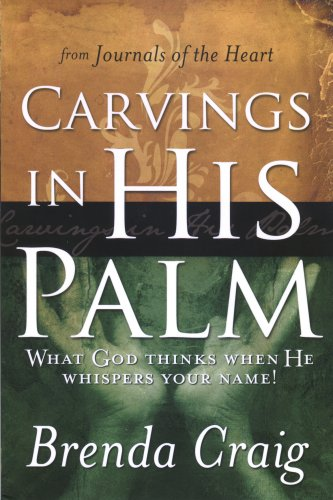 9781886296466: Carvings in His Palm: What God Thinks When He Whispers Your Name!