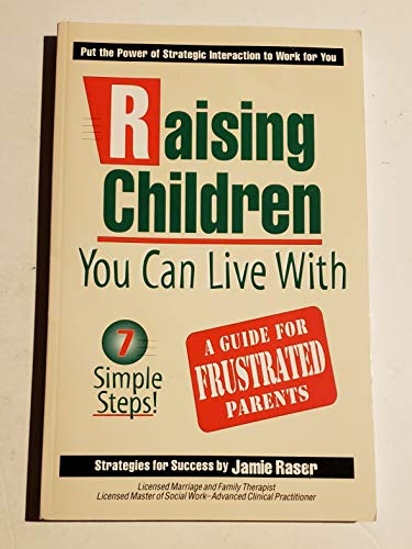 9781886298088: Raising Children You Can Live With: A Guide for Frustrated Parents