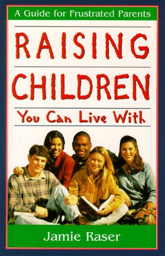 9781886298118: Raising Children You Can Live With: A Guide for Frustrated Parents