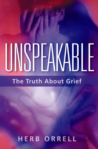 9781886298149: Unspeakable: The Truth About Grief
