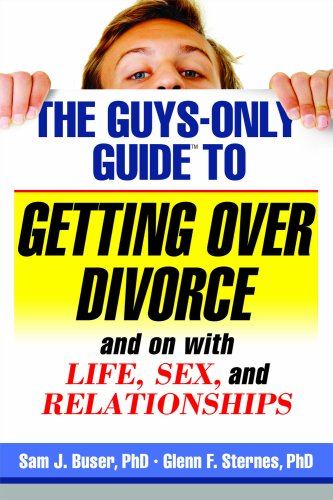 9781886298323: The Guys-Only Guide to Getting Over Divorce and With Life, Sex, and Relationships (Guys-Only Guides)