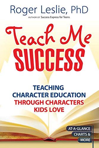 9781886298545: Teach Me SUCCESS!: Teaching Character Education Through Characters Kids Love