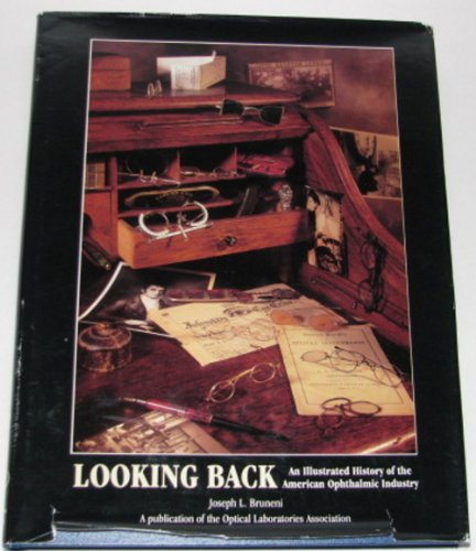 Looking Back: An Illustrated History of the: Bruneni, Joseph L.