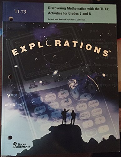 9781886309265: Explorations - Discovering Mathematics with the TI-73: Activities for Grades 7 and 8