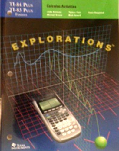 Calculus Activities Explorations (Ti-84 Plus): Instruments, Texas