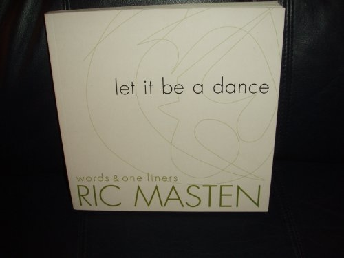 Let It Be a Dance, Words and: Masten, Ric