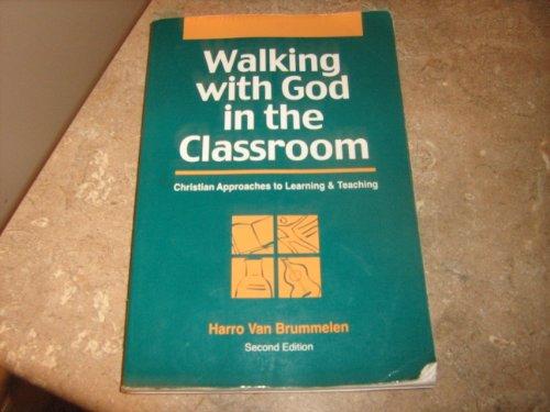 Walking with God in the classroom: Christian: Van Brummelen, Harro