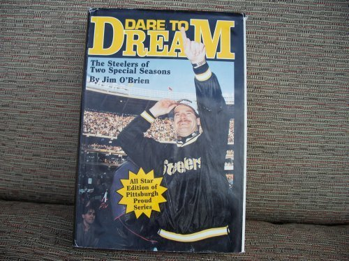 Dare to Dream - The Steelers of Two Special Seasons: O'Brien, Jim