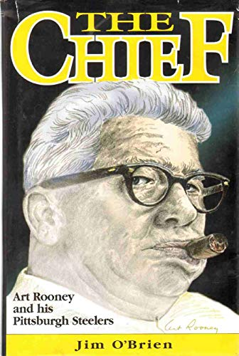 9781886348066: The Chief: Art Rooney and His Pittsburgh Steelers