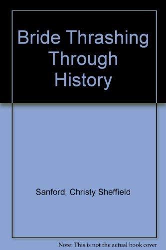 Bride Thrashing Through History: Sanford, Christy Sheffield