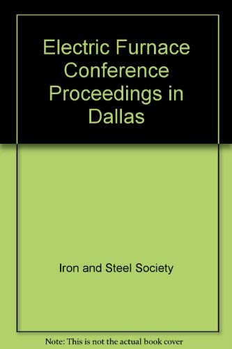 54th Electric Furnace Conference Proceedings, Volume 54: Dallas Meeting, December 9-12, 1996: Iron ...