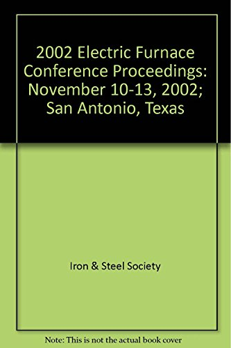 2002 Electric Furnace Conference Proceedings: Iron & Steel