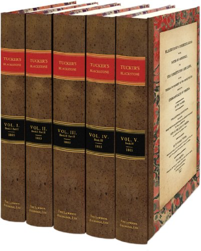 Blackstone's Commentaries: With Notes of Reference to the Constitution and Laws, of the Federal Government of the United States, and of the Commonwealth of Virginia : In Five (9781886363151) by St. George Tucker; William Blackstone