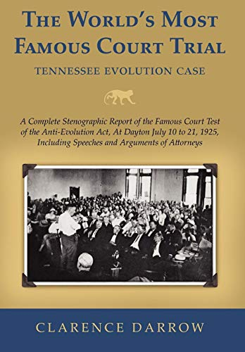 The World's Most Famous Court Trial: Tennessee: Clarence Darrow; William