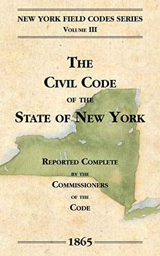 9781886363380: The Civil Code of the State of New York (New York Field Codes, 1850-1865)