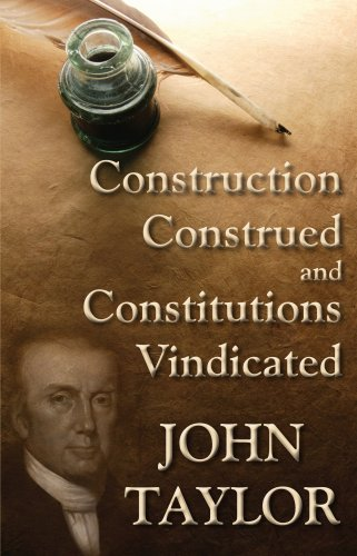 9781886363434: Construction Construed, and Constitutions Vindicated