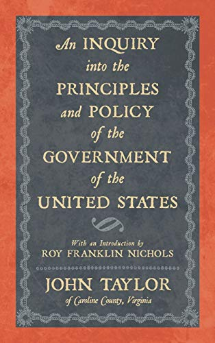 9781886363465: An Inquiry into the Principles and Policy of the Government of the United States
