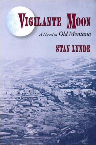 9781886370203: Vigilante Moon: A Novel of Old Montana