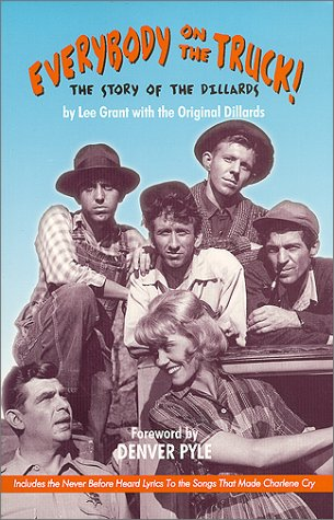 9781886371118: Everybody on the Truck!: The Story of the Dillards (The Life and Times of the Dillards)