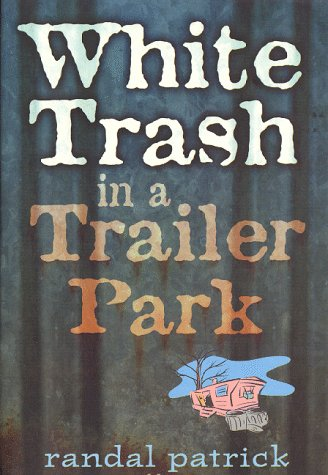 9781886371156: White Trash in a Trailer Park