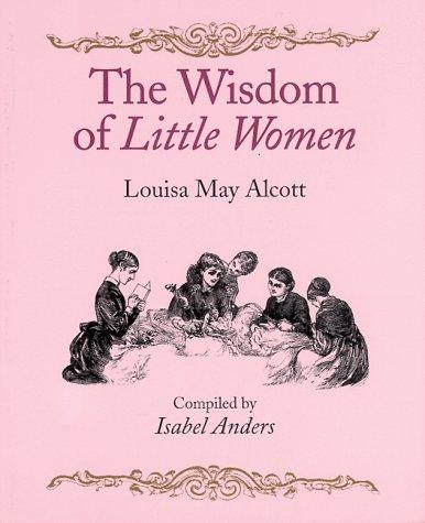 The Wisdom of Little Women: Isabel Anders; Louisa