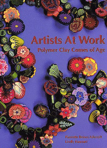 9781886388024: Artists at Work: Polymer Clay Comes of Age