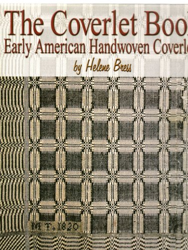The Coverlet Book Early American Handwoven Coverlets: Helene Bress