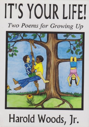 It's Your Life: Two Poems for Growing Up (1886390223) by Woods, Harold