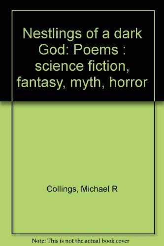 Nestlings of a Dark God: Poems: Science Fiction, Fantasy, Myth, Horror, revised edition: Collings, ...