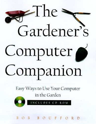 9781886411180: Gardener's Computer Companion: Hundreds of Easy Ways to Use your Computer For Gardening