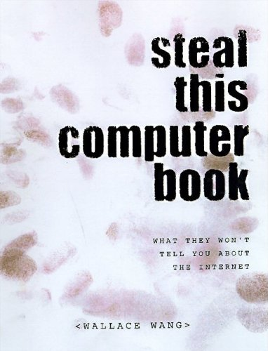 9781886411210: Steal This Computer Book: What They Won't Tell you About the Internet