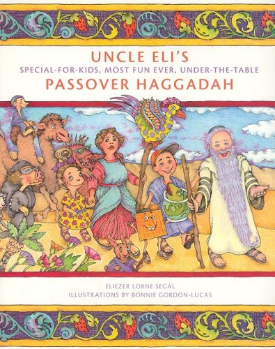 9781886411272: Uncle Eli's Passover Haggadah: Special-for-Kids, Most Fun Ever, Under-the-Table Passover Haggadah