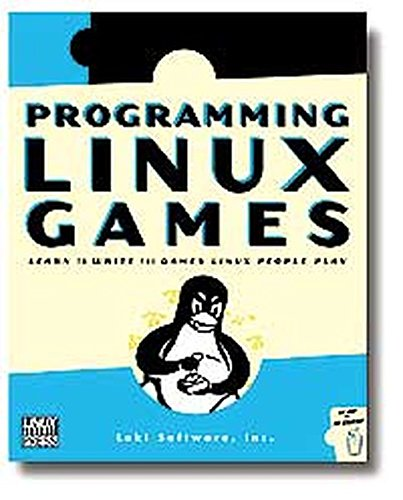 9781886411494: Programming Linux Games: Building Multimedia Applications with SDL, OpenAL, and Other APIs