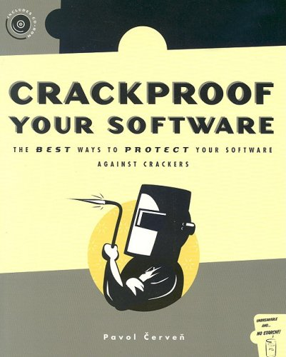 9781886411791: Crackproof Your Software: Protect Your Software Against Crackers (With CD-ROM)
