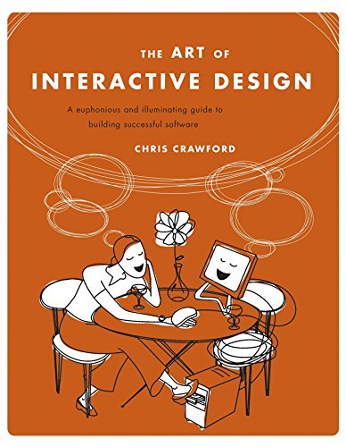 The Art of Interactive Design: A Euphonious: Chris Crawford