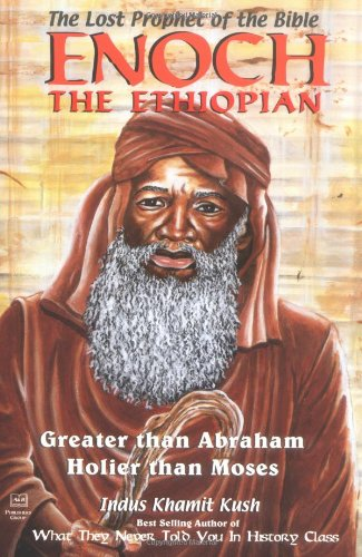 9781886433038: Enoch the Ethiopian: The Lost Prophet of the Bible : Greater Than Abraham, Holier Than Moses