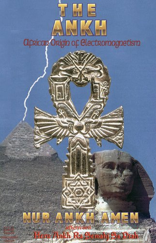 9781886433120: The Ankh: African Origin of Electromagnetism
